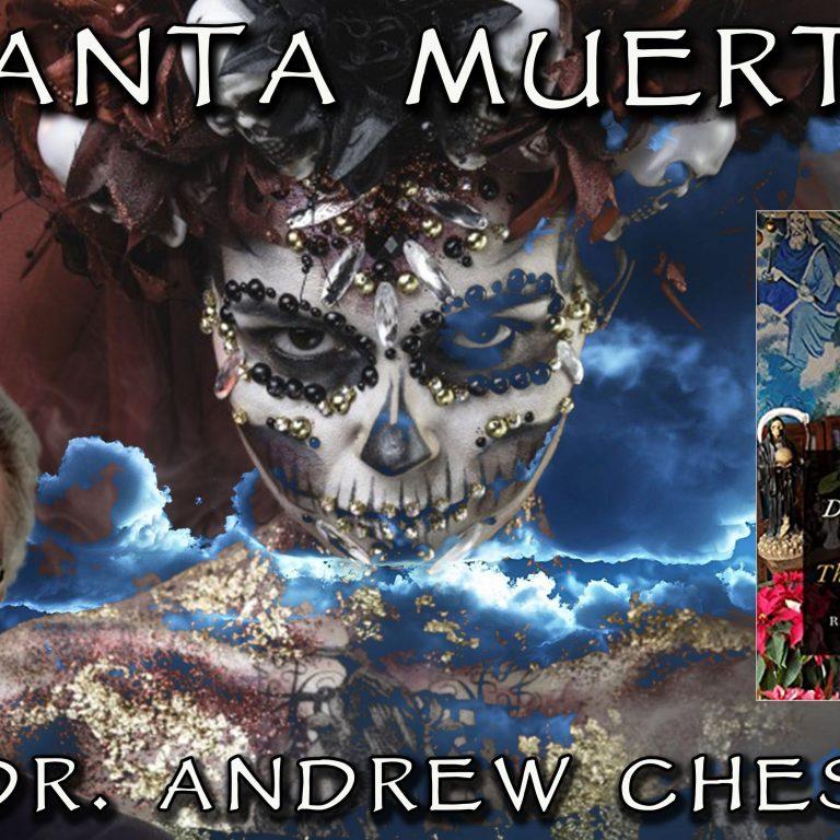 Dr. Andrew Chesnut on Santa Muerte, the Death Goddess