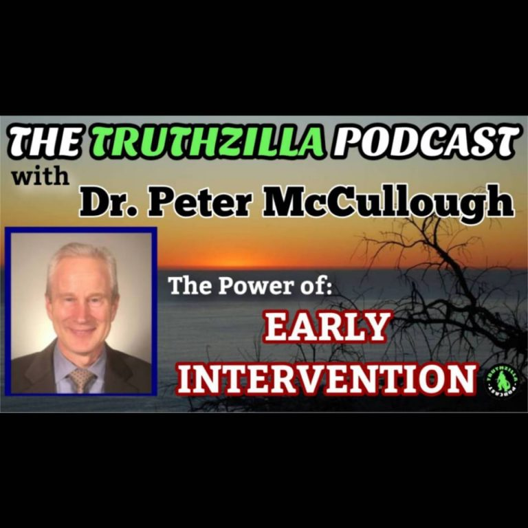 Truthzilla #096 – Dr. Peter McCullough – The Power of Early Intervention