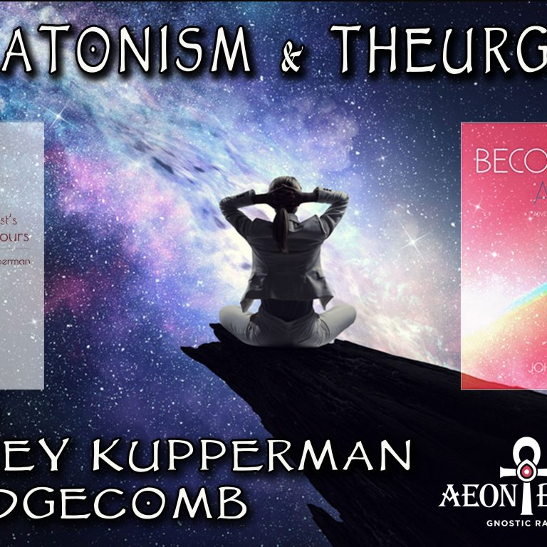 Dr. Jeffrey Kupperman and John Edgecomb on Neoplatonism & Theurgy
