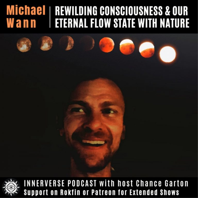 Michael Wann | Rewilding Consciousness & Our Eternal Flow State with Nature