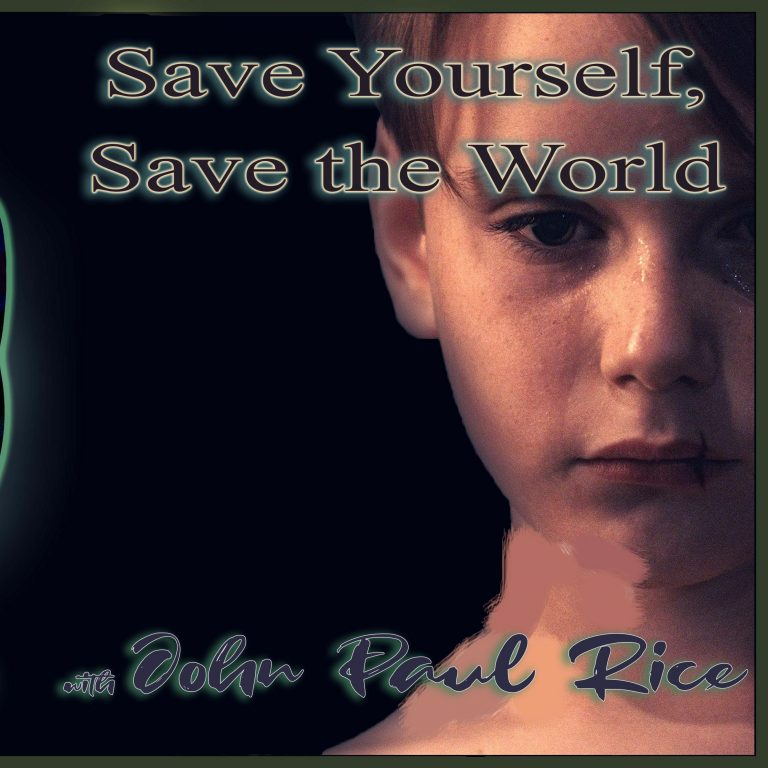 Save Yourself, Save the World – John Paul Rice